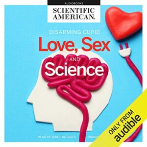 Love, Sex, and Science