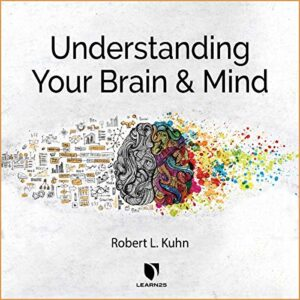 Understanding Your Brain and Mind