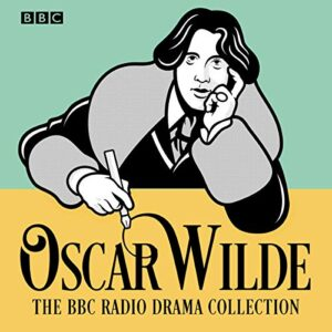 The Oscar Wilde BBC Radio Drama Collection