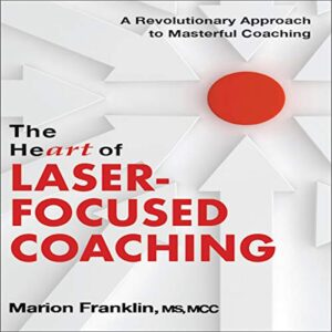 The HeART of Laser-Focused Coaching