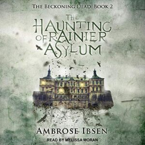 The Haunting of Rainier Asylum