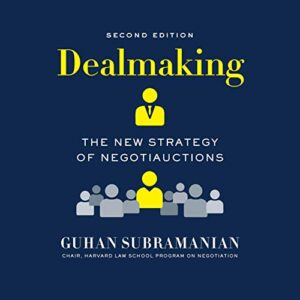 Dealmaking: The New Strategy of Negotiauctions