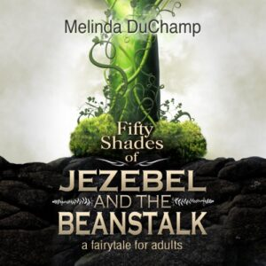 Fifty Shades of Jezebel and the Beanstalk