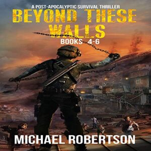 Beyond These Walls - Books 4 - 6