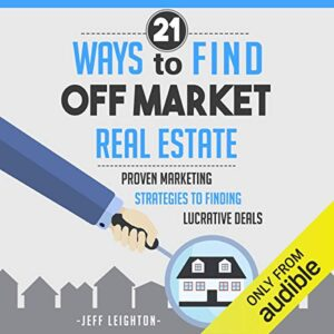21 Ways to Find Off Market Real Estate