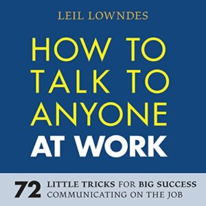 How to Talk to Anyone at Work