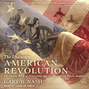 The Unknown American Revolution