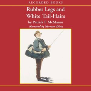 Rubber Legs and White Tail-Hairs