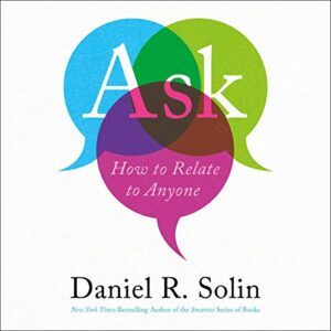 Ask: How to Relate to Anyone