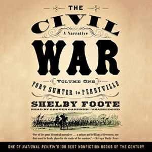 The Civil War: A Narrative, Volume I