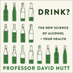 Drink?: The New Science of Alcohol and Your Health