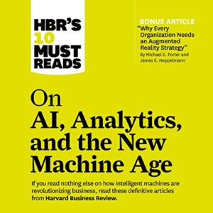 HBRs 10 Must Reads on AI, Analytics, and the New Machine Age