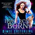 Huntress Born