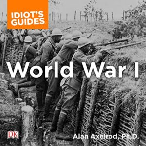 The Complete Idiots Guide to World War I