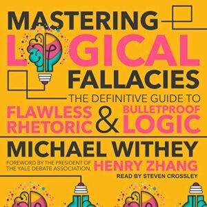 Mastering Logical Fallacies
