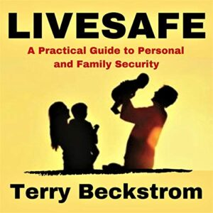Livesafe: A Practical Guide to Personal and Family Security