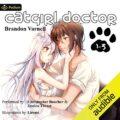 Catgirl Doctor: The Complete Omnibus: Catgirl Doctor, Books 1-3