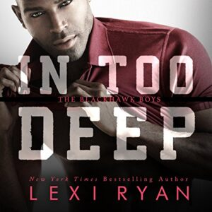 In Too Deep: The Blackhawk Boys, Book 5