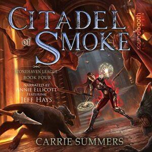 Citadel of Smoke: Stonehaven League, Book 4