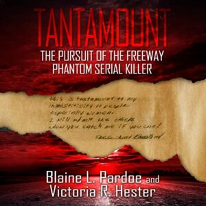 Tantamount: The Pursuit of the Freeway Phantom Serial Killer