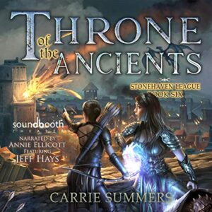 Throne of the Ancients: Stonehaven League, Book 6