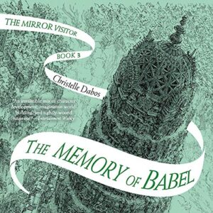 The Memory of Babel: The Mirror Visitor Quartet, Book 3