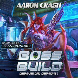 Boss Build: A Monster Girl Adventure: Creature Girl Creations, Book 1
