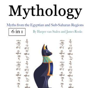 Mythology: Myths from the Egyptian and Sub-Saharan Regions
