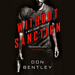 Without Sanction: A Matt Drake Thriller, Book 1