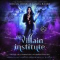 The Villain Institute: Prison for Supernatural Offenders, Book 1