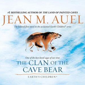 The Clan of the Cave Bear: Earths Children, Book 1