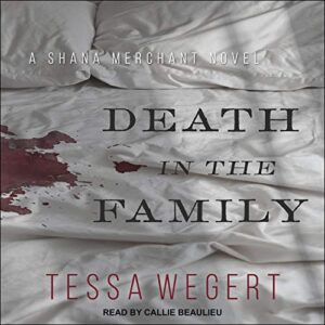 Death in the Family: Shana Merchant Mystery Series, Book 1