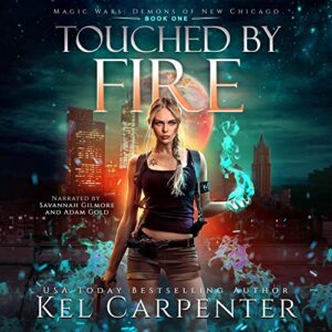 Touched by Fire: Magic Wars: Demons of New Chicago, Book 1