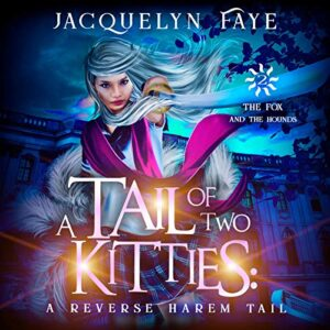 A Tail of Two Kitties: A Reverse Harem Academy Tail: The Fox and the Hounds, Book 2