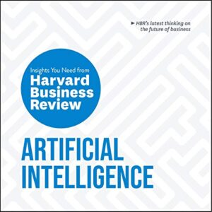 Artificial Intelligence: The Insights You Need from Harvard Business Review