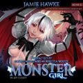 Monster Girl in My Closet: Master of the Monsterverse, Book 1