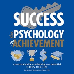 Success: The Psychology of Achievement
