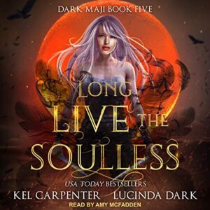 Long Live the Soulless: Dark Maji, Book 5