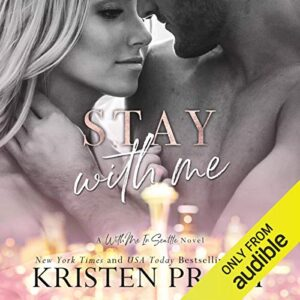 Stay with Me: With Me in Seattle, Book 9