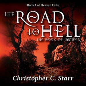 The Road to Hell: The Book of Lucifer: Heaven Falls, Book 1