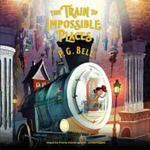 The Train to Impossible Places, Book 1: A Cursed Delivery