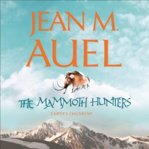 The Mammoth Hunters: Earths Children, Book 3