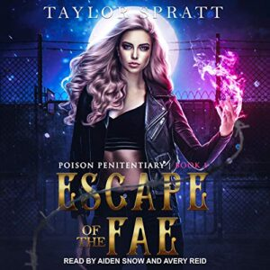 Escape of the Fae: Poison Penitentiary, Book 1