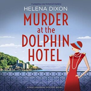 Murder at the Dolphin Hotel: A Miss Underhay Mystery, Book 1