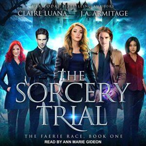 The Sorcery Trial: Faerie Race, Book 1