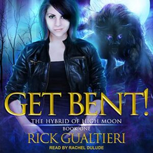 Get Bent!: The Hybrid of High Moon Series, Book 1