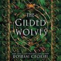 The Gilded Wolves: The Gilded Wolves, Book 1
