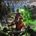 Altered Realms: A LitRPG Fantasy Adventure (Ascension, Book 1)