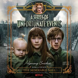 The Miserable Mill: A Series of Unfortunate Events, Book 4