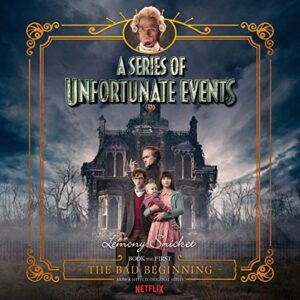 The Bad Beginning, A Multi-Voice Recording: A Series of Unfortunate Events, Book 1